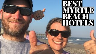 Top Five Best Hotels in Myrtle Beach
