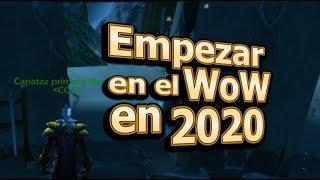 🔥 Empezar en el WoW en 2020