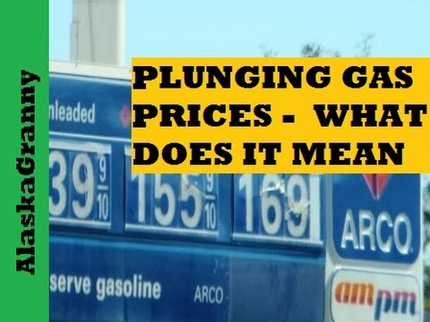Plunging Gas Prices - What Does It Mean