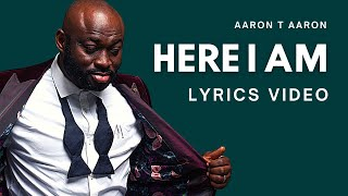 AARON T AARON - HERE I AM (LYRIC VIDEO)
