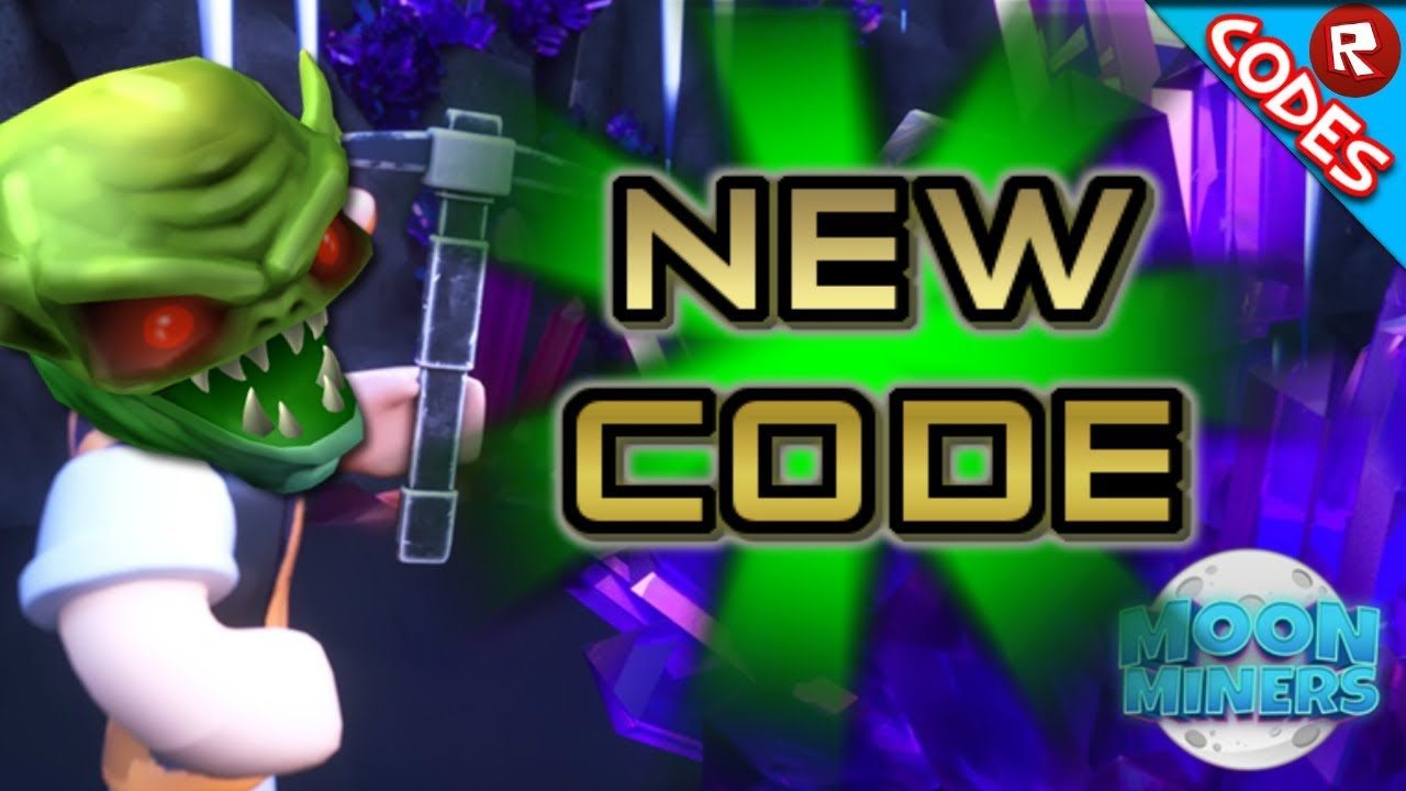 Codes For Moon Miners 2019
