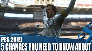 PES 2019 - 5 Changes You Need To Know About