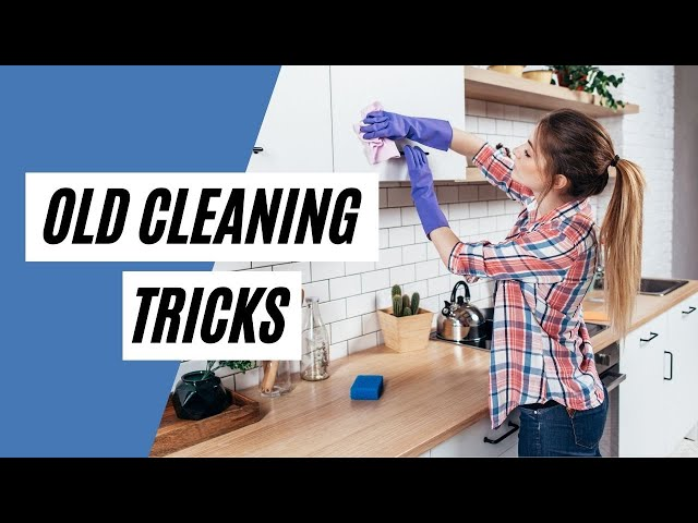 Old Cleaning Tricks That Still Work (Cleaning Tips)