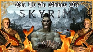 The Elder Scrolls 5 Skyrim: Ode To An Odious Orc. A Video Game Poem