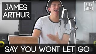 Say You Wont Let Go by James Arthur | Alex Aiono Cover