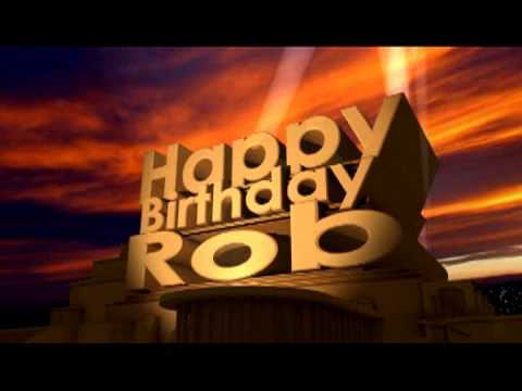 Happy Birthday Rob Youtube