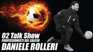 02 Talk Show Professionisti del calcio - DANIELE ROLLERI