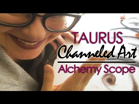 Taurus May 2016 | Alchemy Scope for Your Soul Cycle | Channeled Art Reading