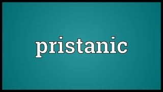 Pristanic Meaning