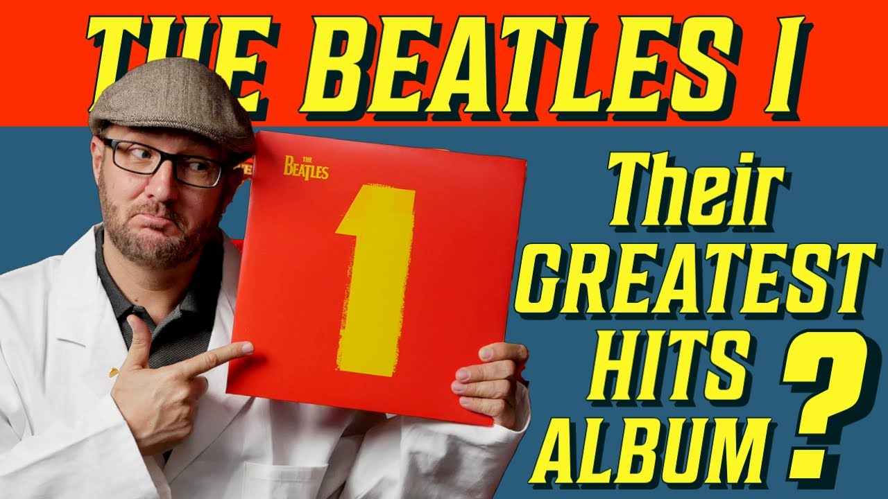 Is The Beatles '1' Their GREATEST Greatest Hits Album?