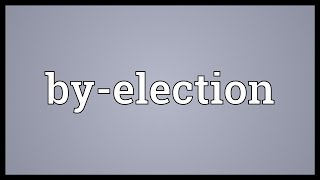 By-election Meaning