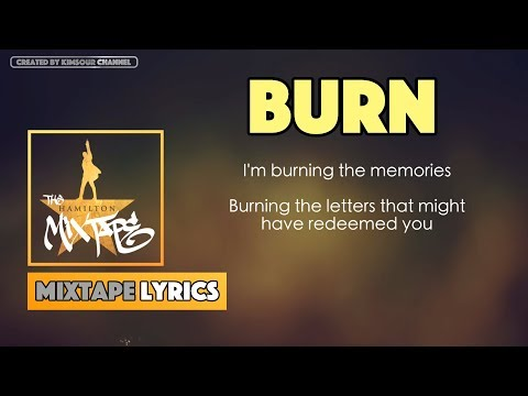 The Hamilton Mixtape - Burn Music Lyrics