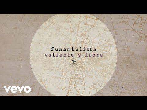 Funambulista - Valiente y Libre (Lyric Video)