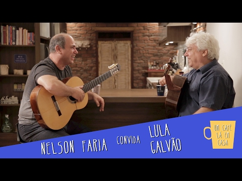 Um Café Lá em Casa com Lula Galvão e Nelson Faria