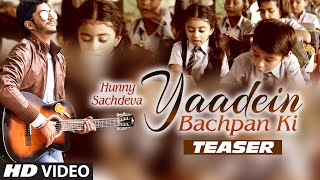 Yaadein Bachpan Ki Song Traser | Hunny Sachdeva | Latest Song | Tseries