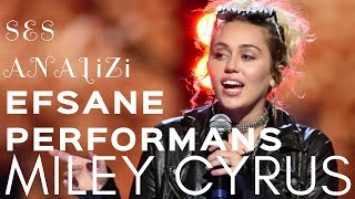 Miley Cyrus Efsane Performans Ses Analizi