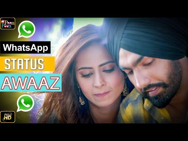 Awaaz | Qismat | Ammy Virk | Kamal Khan | Jaani | B Praak | Latest Whatsapp Status 2018 | Poon Poon