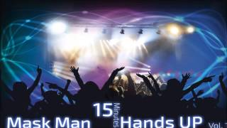 Mask Man - 15 Minutes of Hands Up Mix (Vol. 1)