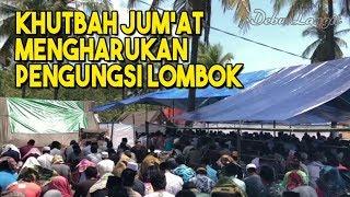 Khutbah Jum'at Mengharukan Di Pengungsian Korban Gempa Lombok 😭 Feat. Komunitas Debu Langit