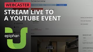 Stream Live to a YouTube event [Webcaster]