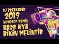 DJ BREAKBEAT 2019 NONSTOP REMIX BASS NYA BIKIN MELINTIR