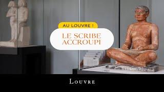 Au Louvre ! Le scribe accroupi