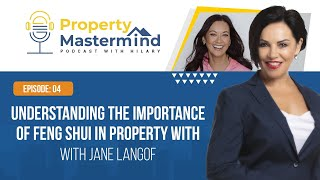 Understanding the Importance of Feng Shui in Property With Jane Langof