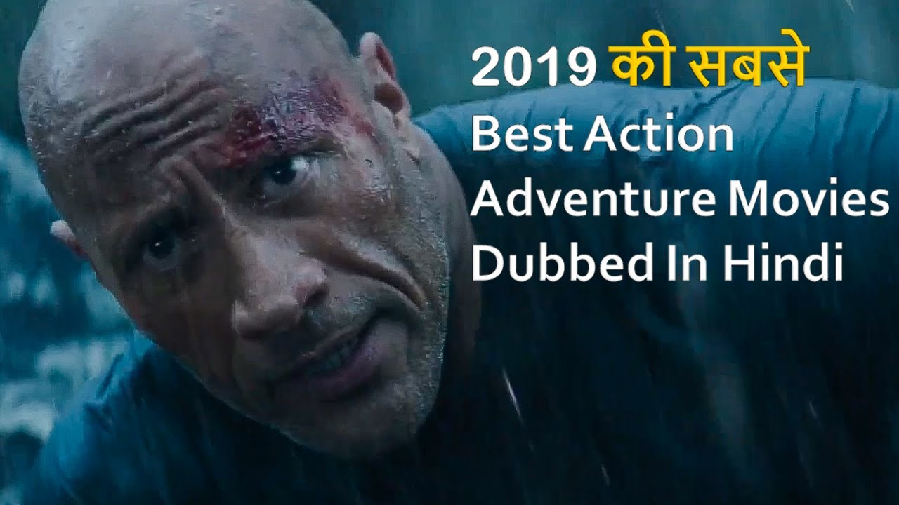 Download Top 10 Best Action Adventure Movies 2019 Dubbed In Hindi