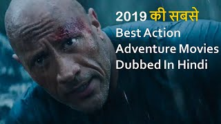 Top 10 Best Action Adventure Movies 2019 Dubbed In Hindi