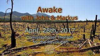 Awake...With John & Markus - April 28th, 2017