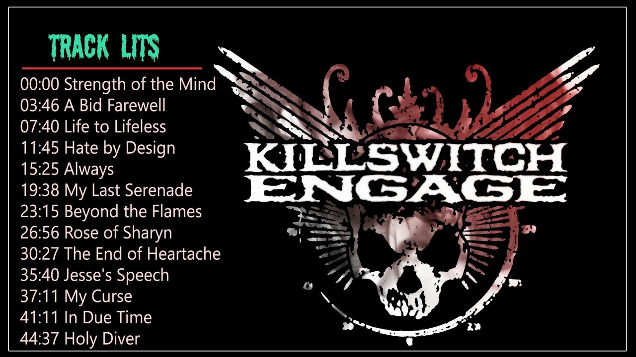 Killswitch Engage Best Songs Killswitch Engag As Daylight Dies