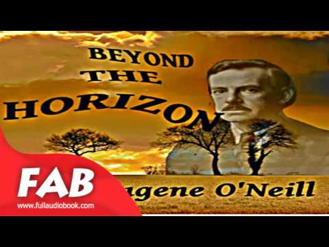 Beyond the Horizon Full Audiobook by Eugene O'NEILL by Tragedy Audiobook