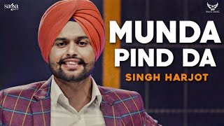 Munda Pind Da (Full Audio) | Singh Harjot | New Punjabi Songs | Saga Music