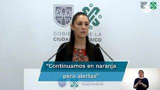 La jefa de Gobierno de la Ciudad de México destacó que desde que se estableció el semáforo naranja en la capital, no se ha desbordado la pandemia