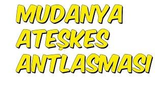 MUDANYA ATEŞKES ANTLAŞMASI