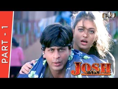 Josh  Part 1 Of 4  Shahrukh Khan, Aishwarya Rai, Chandrachur Singh, Priya Gill