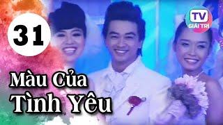Màu Của Tình Yêu - Tập 31 (Tập Cuối) | Giải Trí TV Phim Việt Nam 2019