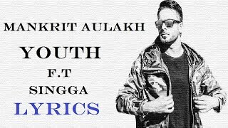 YOUTH Lyrics - MANKIRT AULAKH  Ft. Singga | MixSingh | GK.DIGITAL | Latest Punjabi Songs
