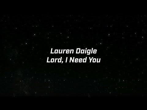 Lauren Daigle - Lord, I Need You (Lyric Video)