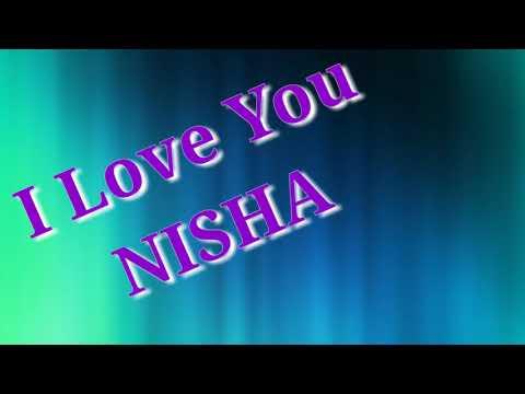 Nisha I Love You _ I Love You Nisha