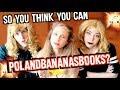 WHO CAN POLANDBANANASBOOKS?   BOOKSPLOSION CHALLENGE