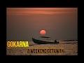 Gokarna a Weekend Getaway