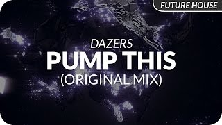 Dazers - Pump This (Original Mix)