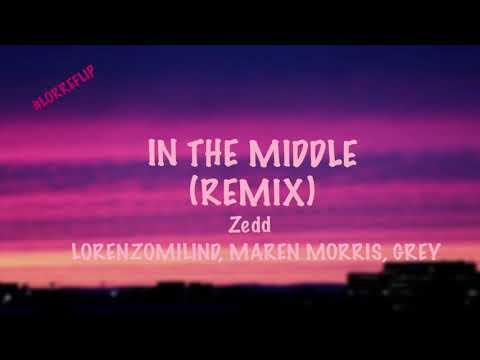 The Middle - Zedd, Maren Morris, Grey, Lorenzomilind (REMIX)