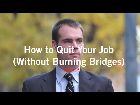 How to quit your job (Without Burning Bridges)