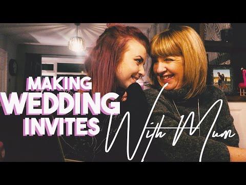 MAKING WEDDING INVITES WITH MUM
