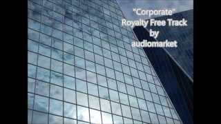 """Video Corporate Background Music Collection - """"Corporate"""" (Royalty Free Music by audiomarket) download MP3, 3GP, MP4, WEBM, AVI, FLV Juli 2018"""