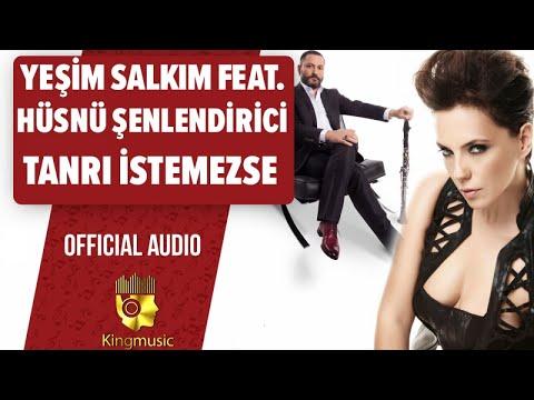 Yeşim Salkım Ft. Hüsnü Şenlendirici - Tanrı İstemezse - ( Official Audio)