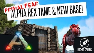 Ark Primal Fear: ALPHA REX TAME & NEW BASE! - Ep1 (Gameplay)