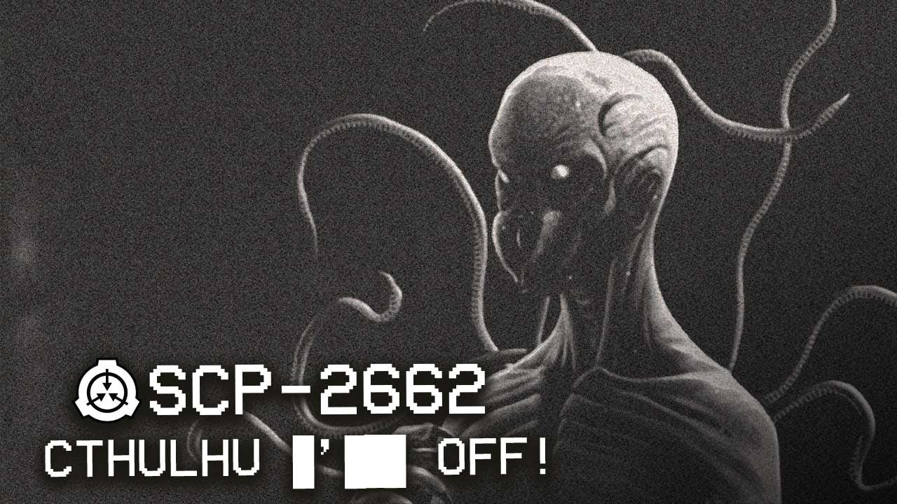 SCP-2662 - Cthulhu ······ : Object Class: Keter ...